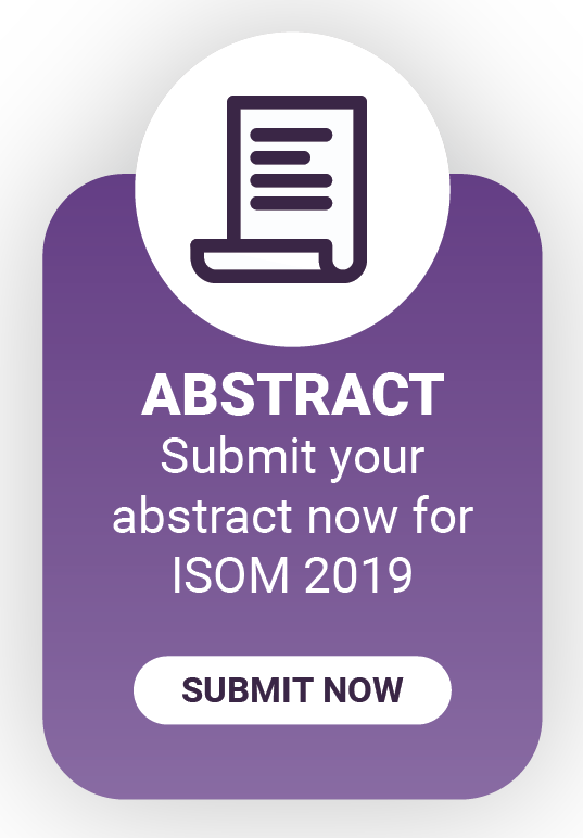 submit your abstract now for ISOM 2019